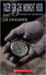 TALES FOR THE MIDNIGHT HOUR Volume 2 - Judith Bauer Stamper