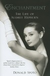 Enchantment: The Life of Audrey Hepburn - Donald Spoto
