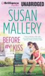 Before We Kiss (Fool's Gold, #14) - Susan Mallery, W. Bruce Cameron