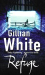 Refuge - Gillian White