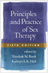 Principles and Practice of Sex Therapy, Fifth Edition - Yitzchak M. Binik, Kathryn S.K. Hall
