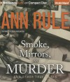 Smoke, Mirrors, and Murder: And Other True Cases - Laural Merlington, Ann Rule