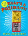That's a Possibility!: A Book About What Might Happen - Bruce Goldstone
