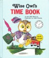 Wise Owl's Time Book - Jane Belk Moncure, Helen Endres
