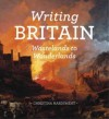 Writing Britain: Wastelands to Wonderlands - Christina Hardyment