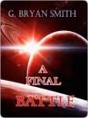 A Final Battle - G. Bryan Smith