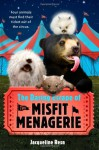 The Daring Escape of the Misfit Menagerie - Jacqueline Resnick