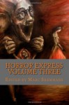 Horror Express Volume 3 - Shaun Hutson, Rick Hudson, Sara Brooke, Glenn James, Marc Shemmans, Douglas Wright, James Howlett