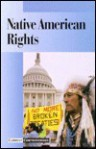 Native American Rights (Current Controversies) - Tamara L. Roleff