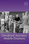 Gendered Journeys, Mobile Emotions - Gayle Letherby, Gillian Reynolds
