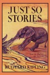 Just So Stories, Illustrated Edition (Yesterday's Classics) - Rudyard Kipling, Paul Bransom, J.M. Gleeson