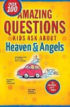 Amazing Questions Kids Ask about Heaven & Angels - Daryl J. Lucas, Lightwave, Livingstone, David R. Veerman