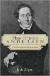 Hans Christian Andersen: The Misunderstood Storyteller - Jack Zipes, Zipes Zipes
