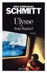 Ulysse from Bagdad (Littérature française) (French Edition) - Éric-Emmanuel Schmitt