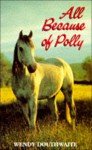 All because of Polly - Wendy Douthwaite, Joan Thompson
