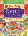 Fix-It and Enjoy-It Potluck Heaven: 543 Stove-Top and Oven Dishes That Everyone Loves - Phyllis Pellman Good
