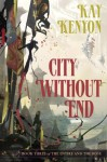 City Without End - Kay Kenyon