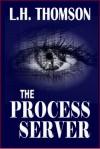 The Process Server - L.H. Thomson