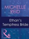 Ethan's Temptress Bride (Mills & Boon Modern) - Michelle Reid