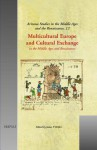 Multicultural Europe and Cultural Exchange: In the Middle Ages and Renaissance - J.P. Helfers