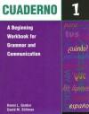 Cuaderno 1: A Beginning Workbook for Grammar and Communication - Ronni L. Gordon, David M. Stillman