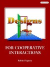 Designs for Cooperative Interactions - Robin J. Fogarty