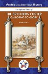 The Brothers Custer: Galloping to Glory - Earle Rice Jr.
