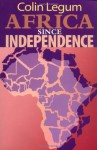 Africa since Independence - Colin Legum