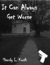 It Can Always Get Worse - Shandy L. Kurth