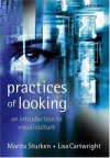Practices of Looking: An Introduction to Visual Culture - Marita Sturken, Lisa Cartwright