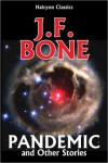 Pandemic and Other Science Fiction Stories - J.F. Bone