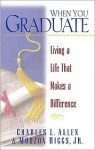 When You Graduate: Living a Life That Makes a Difference - Charles L. Allen, Mouzon Biggs Jr.