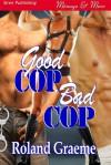 Good Cop, Bad Cop - Roland Graeme