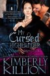 My Cursed Highlander - Kimberly Killion