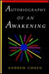 Autobiography of an Awakening - Andrew Cohen