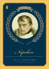 Napoleon: A Life - Paul Johnson