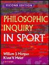 Philosophic Inquiry In Sport - William Morgan