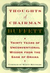 Thoughts of Chairman Buffett: Thirty Years of Unconventional Wisdom from the Sage of Omaha - Warren Buffett, Siimon Reynolds