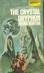 The Crystal Gryphon - Andre Norton