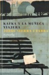 Kafka y la muñeca viajera - Jordi Sierra i Fabra, Pep Montserratt