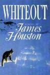 Whiteout - James Archibald Houston