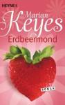 Erdbeermond: Roman (German Edition) - Marian Keyes, Susanne Höbel