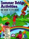 Summer Bridge Activities: 3rd to 4th Grade - Julia Ann Hobbs, Carla Fisher, Michele Vanleeuwen