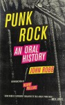 Punk Rock: An Oral History - John Robb, Lars Fredriksen
