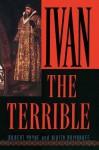 Ivan the Terrible - Pierre Stephen Robert Payne, Nikita Romanoff