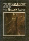 The Golden Barge - Michael Moorcock, James Cawthorn, M. John Harrison