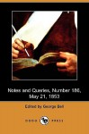 Notes and Queries, Number 186, May 21, 1853 (Dodo Press) - George Bell