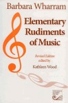 Elementary Rudiments of Music - Barbara Wharram, Kathleen Wood
