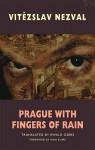 Prague with Fingers of Rain - Vítězslav Nezval, Ewald Osers