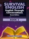 Survival English: English Through Conversations, Book 2 - Lee Mosteller